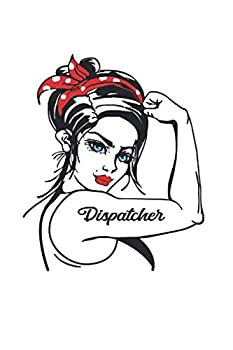 Dispatcher  Dispatcher Rosie The Riveter Pin Up Notebook Journal & Diary - Appreciation Gift Idea - 120 Lined Pages 6x9 Inches Matte Soft Cover