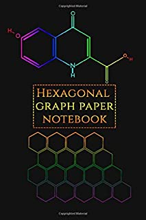 Hexagonal graph paper notebook: Organic Chemistry & Biochemistry Note Book,6x9 inches,120 pages