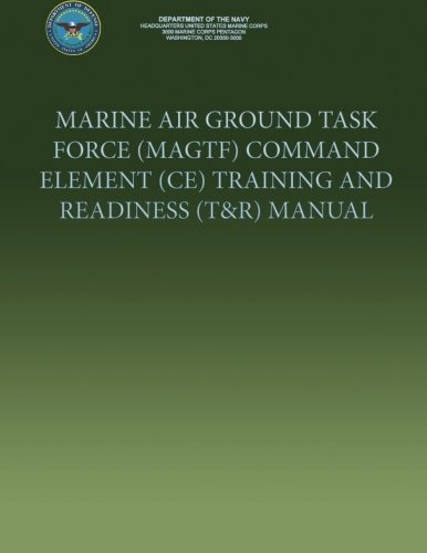 Marine Air Ground Task Force (MAGTF) Command Element (CE) Training and Readiness (T&R) Manual