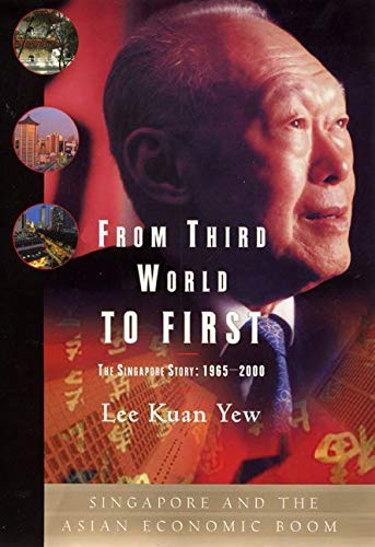 Real Estate Investing Books! - From Third World to First: The Singapore Story - 1965-2000