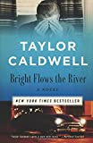 Bright Flows the River: A Novel