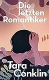 Die letzten Romantiker von Tara Conklin