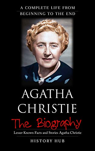 Agatha Christie: The Biography (A Complete Life from Beginning to the End) (English...