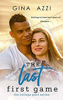 The Last First Game: A College Romance (The College Pact Series) by [Gina Azzi]