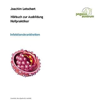 Hörbuch zur Ausbildung für Heilpraktiker: Infektionskrankheiten und Gesetzeskunde                   Autor:                                                                                                                                 Joachim Letschert                               Sprecher:                                                                                                                                 Joachim Letschert                      Spieldauer: 1 Std. und 37 Min.     11 Bewertungen     Gesamt 3,9