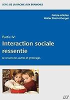 Interaction sociale ressentie: Je ressens les autres et j'interagis