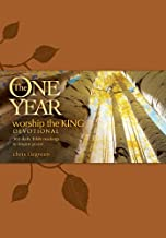 The One Year Worship the King Devotional: 365 Daily Bible Readings to Inspire Praise