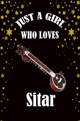 Just A Girl Who Loves Sitar: Cute College Ruled Notebook. Pretty Lined Journal & Diary for Writing & Note Taking for Girls and Women Journal Gift ... day, Sitar notebook, gift for women