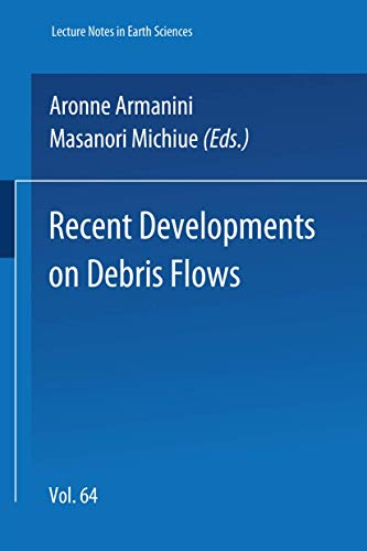 Recent Developments on Debris Flows (Lecture Notes in Earth Sciences, 64)