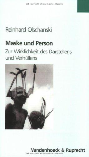 Maske und Person: zur Wirklichkeit des Darstellens und Verhüllens