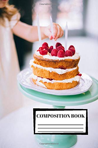Composition Book: Cake | Dessert | Cooking | Food | 3D | Composition Notebook | 100 Wide Ruled Pages | Journal | Diary | Note | High Quality