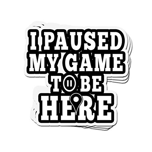 3 PCs Stickers I Paused My Game to Be Here Funny for Gamer 4 × 3 Inch Die-Cut Wall Decals for Laptop Window
