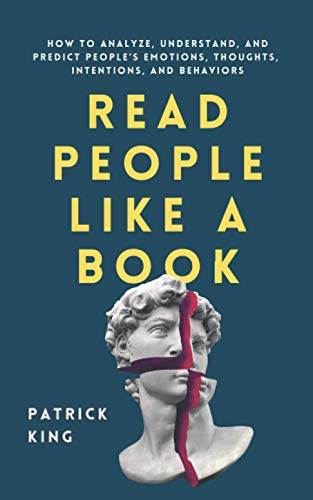 Read People Like a Book: How to Analyze, Understand, and Predict People's Emotions, Thoughts, Intentions, and Behaviors (How to be More Likable and Charismatic, Band 9)