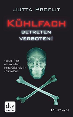 Kühlfach Betreten verboten: Roman (Pascha & Martin Gänsewein 4)