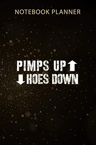 Notebook Planner Pimps Up Hoes Down 90s Hip Hop Rap: Gym, 114 Pages, Monthly, Agenda, 6x9 inch, Business, Menu, Organizer