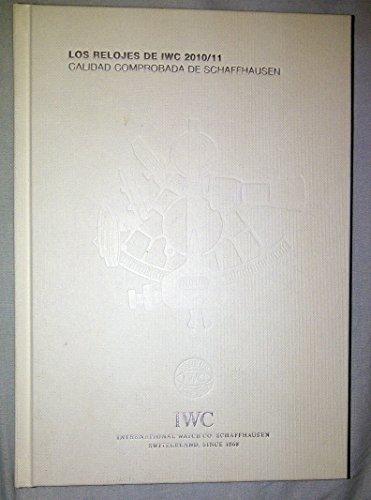 Los relojes de IWC 2010/11. Calidad comprobada de Schaffhausen (Tapa dura)