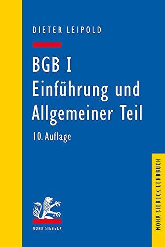 BGB I: Einführung und Allgemeiner Teil: Ein Lehrbuch mit Fällen und Kontrollfragen (Mohr Lehrbuch, Band 1)