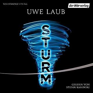 Sturm                   Autor:                                                                                                                                 Uwe Laub                               Sprecher:                                                                                                                                 Stefan Kaminski                      Spieldauer: 9 Std. und 47 Min.     311 Bewertungen     Gesamt 4,3