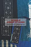 The Book Of Japanese Art Sashiko: Sashiko Sewing Projects for the Modern Home With Detail Tutorial