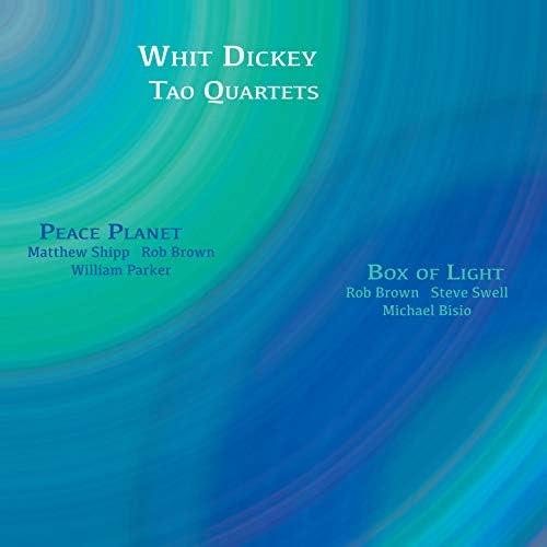 Whit Dickey & Tao Quartets