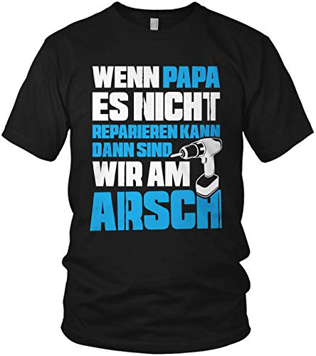 Wenn Papa es Nicht reparieren kann sind wir am Arsch - Papa Shirt Geschenk für Vatertag Spruch Vater - Herren T-Shirt und Männer Tshirt, Größe:XL, Farbe:Schwarz/Blau