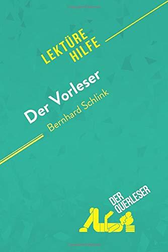 Der Vorleser von Bernhard Schlink (Lektürehilfe): Detaillierte Zusammenfassung, Personenanalyse und Interpretation