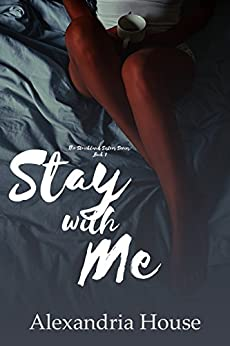 Stay with Me (Strickland Sisters Book 1) by [Alexandria House]