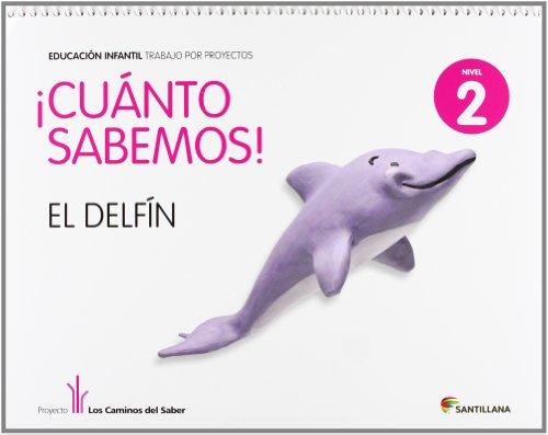 Cuanto Sabemos el Delfin Educ Infantil 4 Años Trabajo Por Proyectos los Caminos Del Saber Santillana - 9788468002248