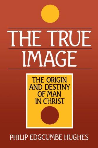 True Image: Christ as the Origin and Destiny of Man