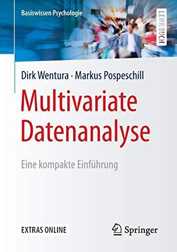 Multivariate Datenanalyse: Eine kompakte Einführung (Basiswissen Psychologie)