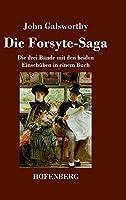 Die Forsyte-Saga: Die drei Baende mit den beiden Einschueben in einem Buch