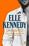 Unwanted : Elle ne voulait qu'une nuit. Il ne voudra qu'elle. (&H)