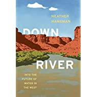 Downriver: Into the Future of Water in the West