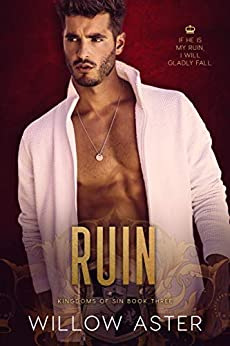 Ruin: A Student/Teacher Romance (Kingdoms of Sin Book 3) by [Willow Aster, Wander Aguiar]
