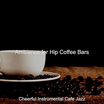 Ambiance for Hip Coffee Bars