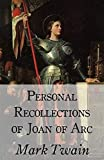 Personal Recollections of Joan of Arc (Illustrated) (English Edition)