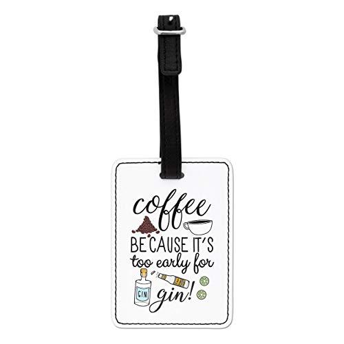Gift Base Kaffee weil es Hat Zubehör Early für Gin Optischer Gepäck mit Schwarzstrap