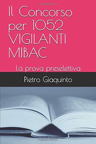 Il Concorso per 1052 VIGILANTI MIBAC: La prova preselettiva