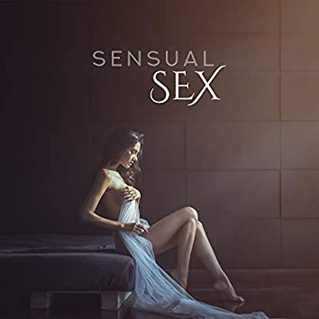 Sensual Sex – Music for Making Love, Pure Pleasure, Erotic Massage, Relax, Sex Songs