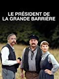 Le Président et le Garde Barrière