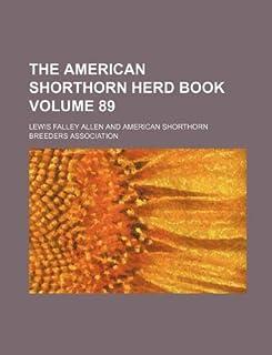 The American Shorthorn Herd Book Volume 89