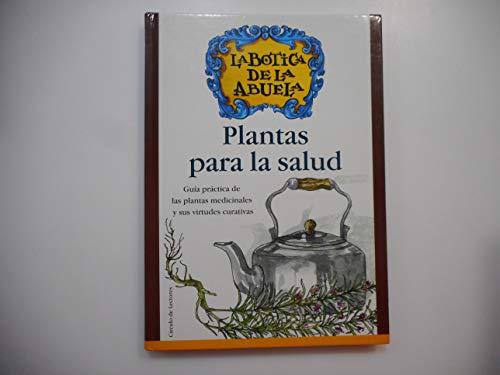La botica de la abuela. Plantas para la salud: guía práctica de las plantas medicinales