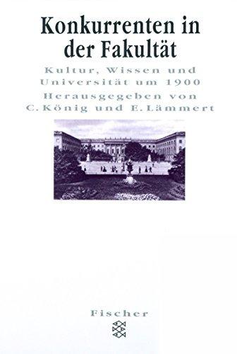 Konkurrenten in der Fakultät: Kultur, Wissen und Universität um 1900 (Figuren des Wissens/Bibliothek) by Christoph König (1999-04-01)