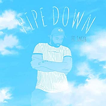 Pipe Down (feat. Sage6)
