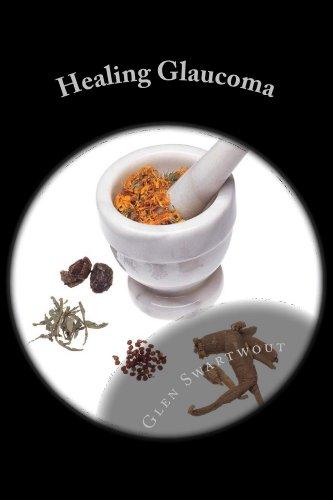 Healing Glaucoma: Natural Medicine for Self-Healing (Natural Vision & Eye Care Book 2) (English Edition)