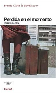 Perdida en el momento par Patricia Suarez