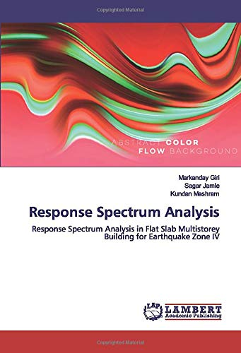 Response Spectrum Analysis: Response Spectrum Analysis in Flat Slab Multistorey Building for Earthquake Zone IV