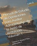 """Manual de Estudio de Oposiciones para Auxiliar Administrativo de la Junta de Andalucía: Volumen 1: """"Volumen 1"""": Bloque 1º """"Área jurídica parte 1º"""