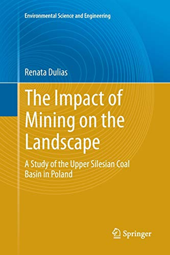 The Impact of Mining on the Landscape: A Study of the Upper Silesian Coal Basin in Poland (Environmental Science and Engineering)