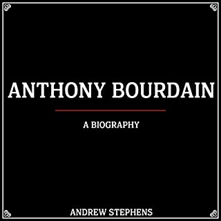 Anthony Bourdain: A Biography cover art